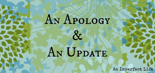 An Apology & An Update