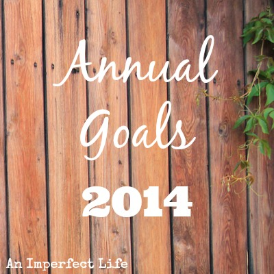 My Annual Goals: 2014