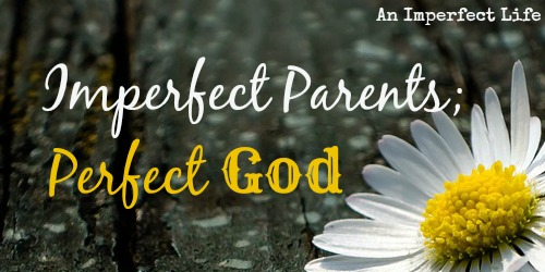 imperfect-parents-perfect-God