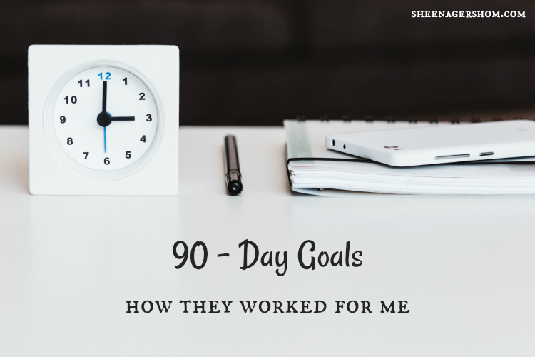 90-Day Goals: How they Worked for Me